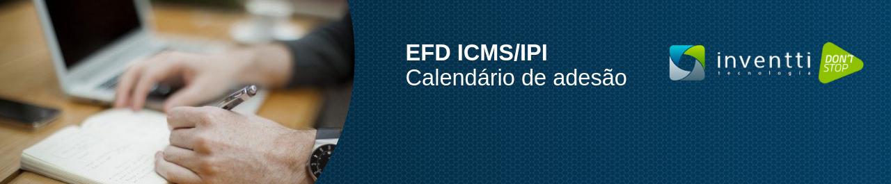PE e DF, tem cronograma de obrigatoriedade da EFD ICMS/IPI para 2019