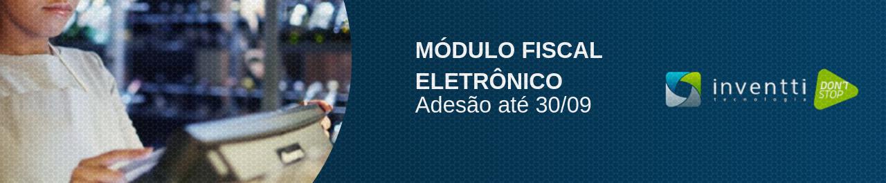 Módulo Fiscal Eletrônico: Prazo de adesão acaba no dia 30 de setembro