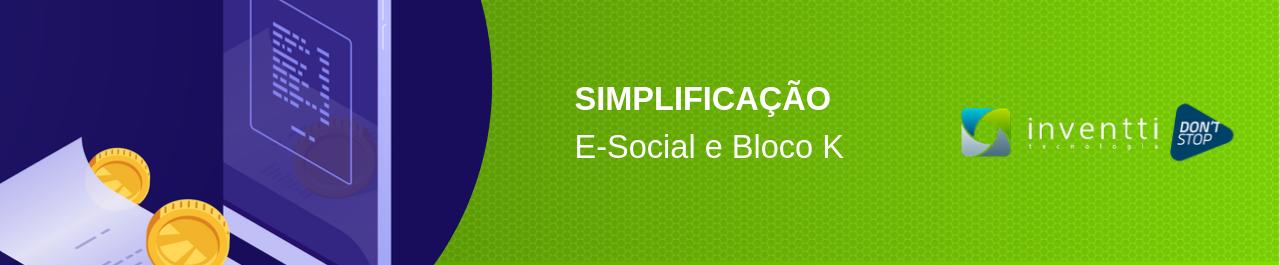 Divulgada norma que estabelece  simplificação do e-social e Bloco K