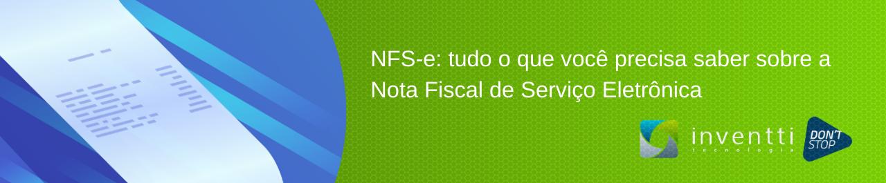 NFS-e: tudo o que você precisa saber sobre a Nota Fiscal de Serviço Eletrônica